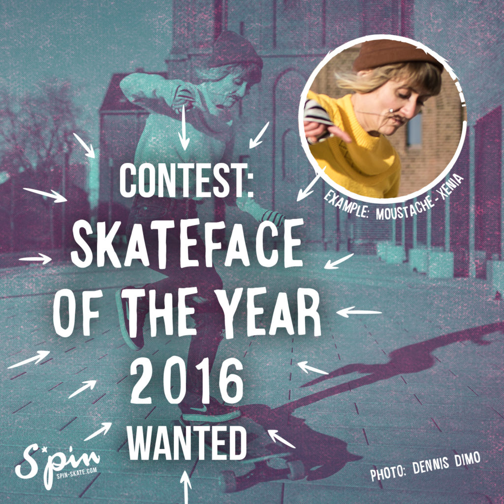 CONTEST: Skateface of the year 2016 wanted!